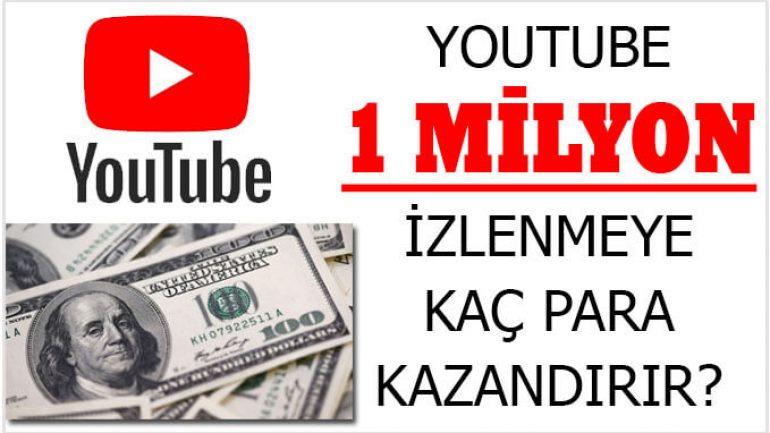 Youtube 1 Milyon İzlenmeye Kaç Para Kazandırır?